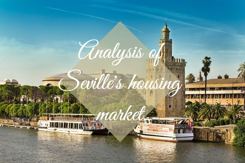 Analysis of Sevilles housing market - Invest Property in Spain: Analysis of Seville's housing market
