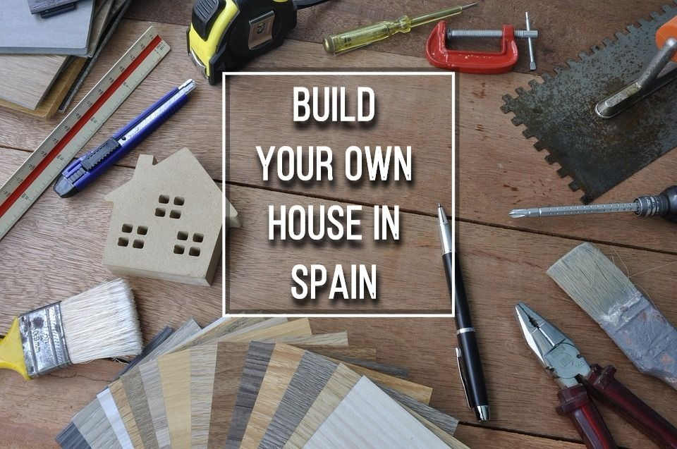 Build your own house in Spain 1 - Build your own house in Spain: All you need to know