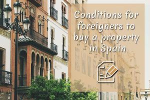 Conditions for foreigners to buy a property in Spain