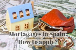 Mortgage in Spain: How to apply?
