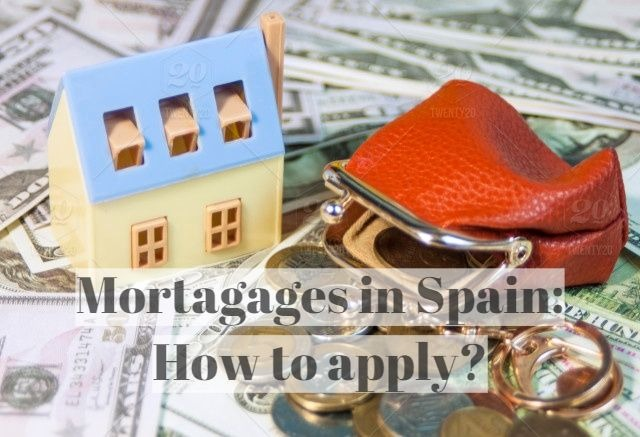 Mortgages - Mortgage in Spain: How to apply?