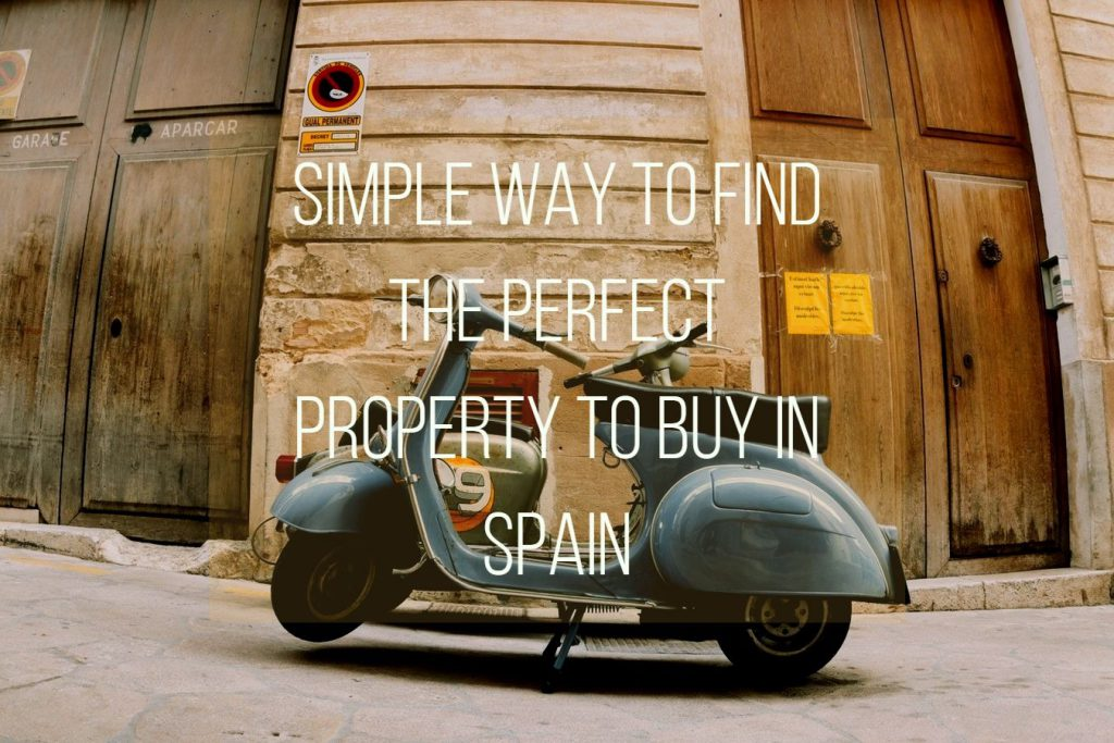 Simple way to find the perfect property to buy in Spain 1024x683 - Simple way to find the perfect property to buy in Spain