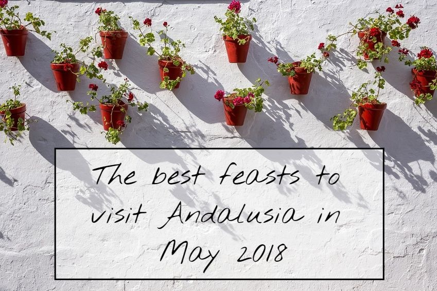 The best feasts to visit Andalusia in May 2018 - The best feasts to visit Andalusia in May 2018
