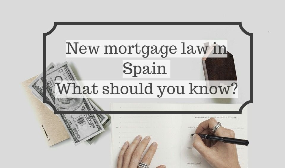 new law - New mortgage law in Spain What should you know?