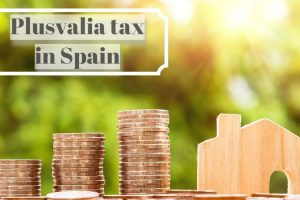Taxes on selling Spanish Property: Plusvalia tax